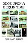 Once Upon a Berlin Time 9781410714299 by Paul Tardiff Hardback