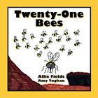 Twenty-one Bees by Allie Fields 9781425997892 Paperback 2007