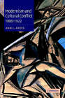 Modernism and Cultural Conflict, 1880-1922 by Ann L. Ardis (Hardback, 2002)