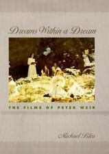 Dreams Within a Dream: The Films of Peter Weir, Bliss, Michael, New Book