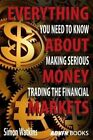 Everything You Need to Know about Making Serious Money Trading the Financial Markets by Simon Watkins (Paperback / softback, 2014)