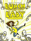 Lunch Lady and the Cyborg Substitute by Jarrett Krosoczka (Hardback, 2009)