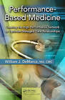 Performance Based Medicine: Creating the High Performance Network to Optimize Managed Care Relationships by William J. DeMarco (Hardback, 2011)