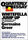 White Fella Jump up: The Shortest Way to Nationhood by Dr. Germaine Greer (Paperback, 2003)