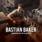 BASTIAN BAKER - TOMORROW MAY NOT BE BETTER CD NEU