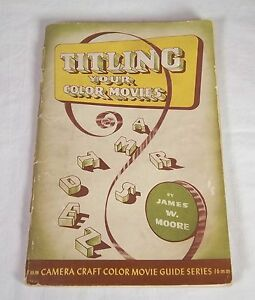 Titling Your Color Movies 8mm Camera Craft Color Movie Guide Series