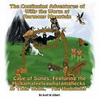 The Continuing Adventures Of Willy The Worm At Harmony Mountain: Cave Of Songs, Featuring The Hickamafeelyawhatamahecks & Their Song.  The Hickamas by Scott W. Gilbert (Paperback, 2013)