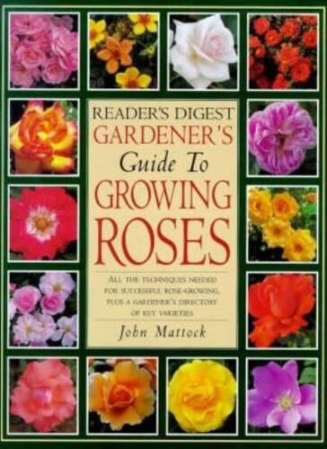 1 of 1 - Gardeners All Colour Guide to Growing Roses By John Mattock