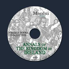 The Annals of the Kingdom of Ireland – Old Ebooks 7 Vol. PDF on 1 DVD Irish