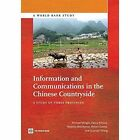 Information and Communications in the Chinese Countryside: A Study of Three Provinces by Guanqing Zhang, Kaoru Kimura, World Bank, Davies Robert, Michael Minges, Natasha Beschorner (Paperback, 2014)