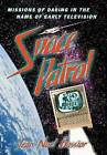 Space Patrol: Missions of Daring in the Name of Early Television by Jean-Noel Bassior (Paperback, 2012)