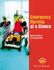 Emergency Nursing at a Glance by Paul Newcombe, Natalie Holbery (Paperback, 2016)