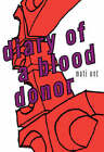 Diary of a Blood Donor by Mati Unt (Hardback, 2008)
