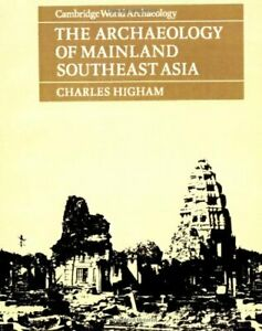 The-Archaeology-of-Mainland-Southeast-Asia-From-10-000-B-C-to-the-Fall-of-A