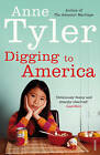 Digging to America by Anne Tyler (Paperback, 2007)