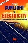 From Sunlight to Electricity: A Practical Handbook on Solar Photovoltaic Applications by The Energy and Resources Institute, TERI (Paperback, 2015)