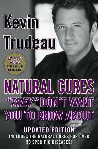 "1 of 1 - Natural Cures ""They"" Don't Want You to Know about by Trudeau, Kevin 0975599518"