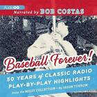Baseball Forever!: 50 Years of Classic Radio Play-By-Play Highlights from the Miley Collection by Jason Turbow, John Miley (CD-Audio, 2013)