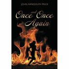 Once and Once Again by John Randolph Price (Paperback / softback, 2014)