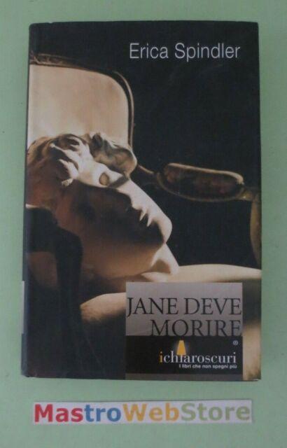 ERICA SPINDLER - JANE DEVE MORIRE - ED.2005 I CHIAROSCURI [L02]