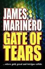 Gate of Tears by James Marinero (Paperback, 2011)
