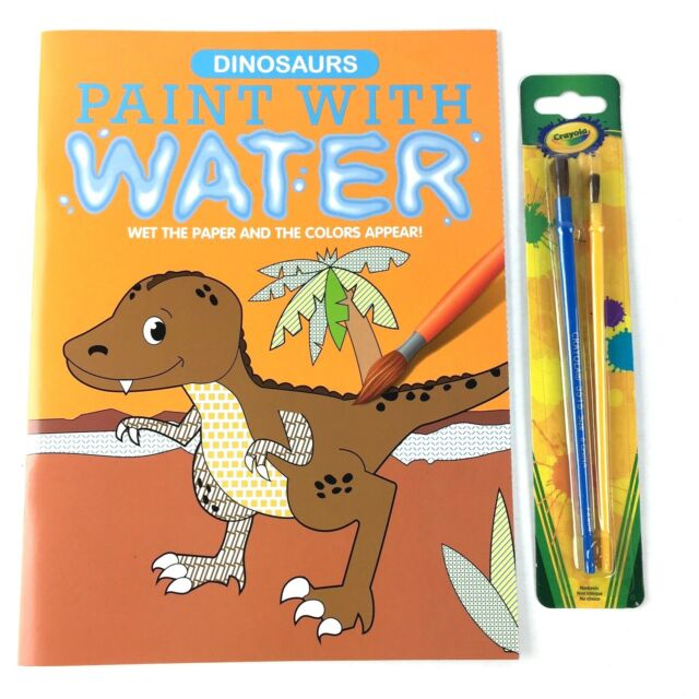 Dinosaurs Paint With Water Coloring Book for Kids and 2 Crayola Brushes