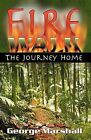 Fire Walk: The Journey Home by Professor George Marshall (Paperback / softback, 2006)