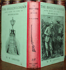 1899 The Breech-Loader and How to Use It GREENER 8th Edition Shooting Hunting