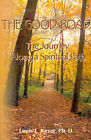 The Good Road: The Journey Along a Spiritual Path by Louis F Kavar (Paperback / softback, 2000)