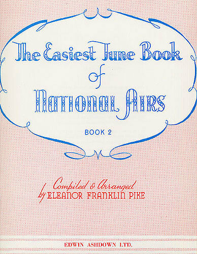 Easiest Tunes National Airs Learn to Play EASY PIANO Guitar PVG Music Book 2