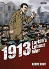 1913 - Larkin's Labour War by Gerry Hunt (Paperback, 2013)