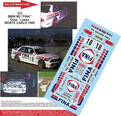 DECALS 1//43 REF 0333 BMW M3 E30 FINA MARC DUEZ RALLYE MONTE CARLO 1989 WRC RALLY