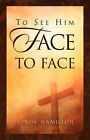 To See Him Face to Face by Cindy Hamilton (Paperback / softback, 2003)