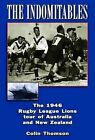 The Indomitables: The 1946 Rugby League Tour of Australia and New Zealand by Colin Thomson (Paperback, 2009)
