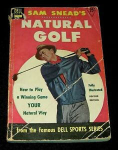 Sam Snead S Natural Golf 1953 Illustrated Book Dell Sports Series Ebay