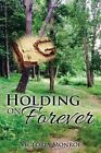 Holding on Forever by Victoria Monroe (Paperback / softback, 2016)