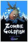Zombie Goldfish by Badger Publishing (Paperback, 2013)