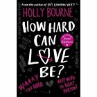 How Hard Can Love Be? by Holly Bourne (Paperback, 2016)