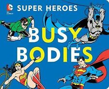 DC Super Heroes Busy Bodies 7 by David Katz (2014, Board Book)
