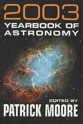 The 2003 Yearbook of Astronomy, Moore, CBE, DSc, FRAS, Sir Patrick, Very Good Bo