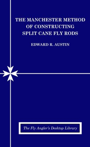 NEW BAMBOO RODMAKING BOOK The Manchester Method of Constructing Split Cane Rods