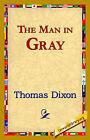 The Man in Gray by Thomas Dixon (Hardback, 2006)