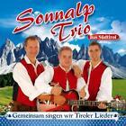 Gemeinsam Singen Wir Tiroler Lieder von Sonnalp Trio (2011)