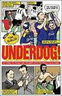 Underdog!: Fifty Years of Trials and Triumphs with Football's Also-Rans by Tim Quelch (Paperback, 2015)