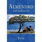 Almendro Under The Almond Tree 9781452078779 by Pato Hardback