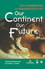 Our Continent, Our Future: African Perspectives on Structural Adjustments by Thandika Mkandawire, Charles C. Soludo (Paperback, 1991)