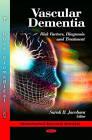 Vascular Dementia: Risk Factors, Diagnosis & Treatment by Nova Science Publishers Inc (Hardback, 2011)