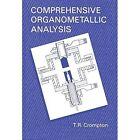 Comprehensive Organometallic Analysis by T. R. Crompton (Paperback, 2012)