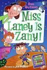 Miss Laney is Zany! by Dan Gutman (Paperback, 2010)