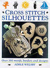 Cross Stitch Silhouettes by Adele Welsby (Hardback, 2000)